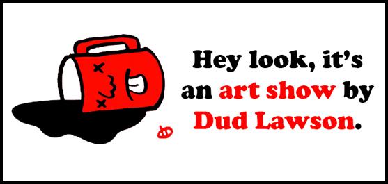 Dud-Art-Show
